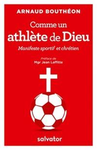 Comme un athlète de Dieu. Manifeste sportif et chrétien