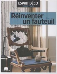 Réinventer un fauteuil : Des idées et le savoir-faire étape par étape