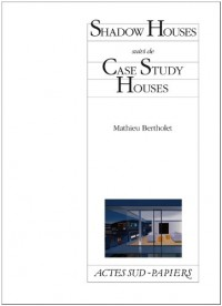 Shadow Houses : Suivi de Case Study Houses