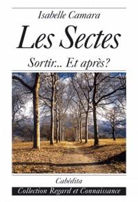 Les sectes : sortir . : .. et après ?