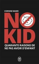 No kid : Quarante raisons de ne pas avoir d'enfant [Poche]