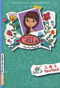 Le journal d'Ella, Tome 03: S.O.S. Toutous