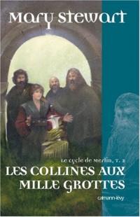 Le cycle de Merlin, Tome 2 : Les Collines aux milles grottes