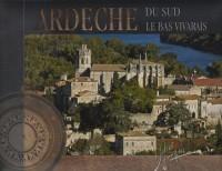 Ardèche du sud : Le Bas Vivarais