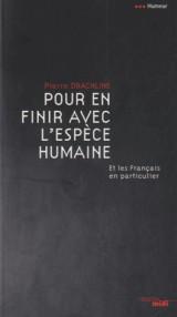 Pour en finir avec l'espèce humaine : Et les Français en particulier