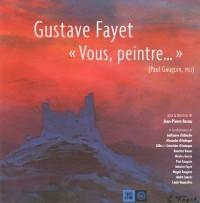 Gustave Fayet : Vous, Peintre...