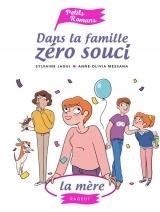 Dans la famille Zéro Souci La mère [Poche]