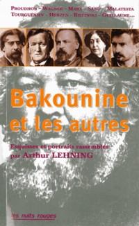 Bakounine et les autres - Récits et témoignages rassembles par Arthur Lehning