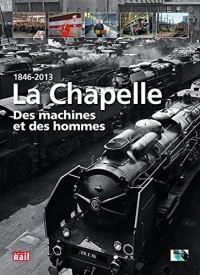 1846-2013 La Chapelle : Des machines et des hommes