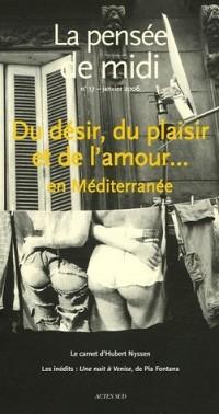La pensée de midi, N° 17, Janvier 2006 : Du désir, du plaisir et de l'amour... en Méditerranée