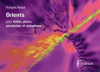 Partitions classique CPEA ROSSE F. - ORIENTS - VIOLON, PIANO, PERCUSSIONS, SAXOPHONE Musique de chambre
