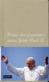 Prier les Psaumes avec Jean Paul II - Ed2011