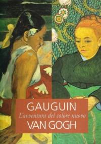 Gaughin, Van Gogh. L'avventura del colore nuovo. Catalogo della mostra (Brescia, 22 ottobre 2005-19 marzo 2006)