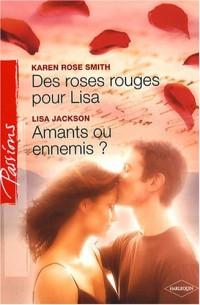 Des roses rouges pour Lisa ; Amants ou ennemis ?
