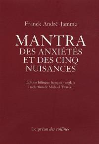 Mantra des anxiétés et des cinq nuisances : Edition bilingue français-anglais
