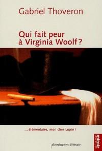 Qui fait peur à Virginia Woolf ? : Elémentaire, mon cher Lupin !