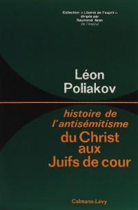 Histoire de l'antisémitisme, tome 1. Du Christ aux Juifs de cour