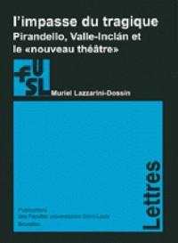 L'impasse du tragique: Pirandello, Valle-Inclav et le nouveau théâtre