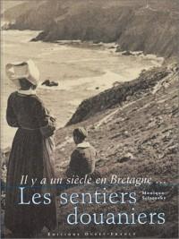Il y a un siècle en Bretagne... : Les Sentiers douaniers