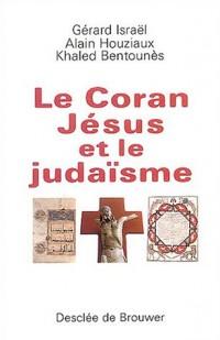 Le Coran, Jésus et le Judaïsme