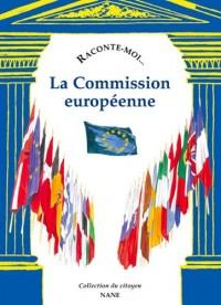 Raconte-moi... La Commision européenne
