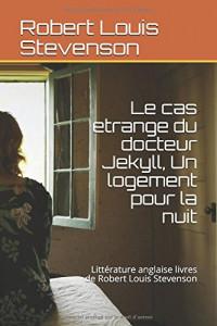 Le cas etrange du docteur Jekyll, Un logement pour la nuit: Littérature anglaise livres de Robert Louis Stevenson