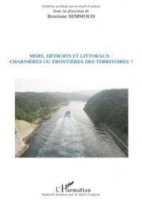 Mers, détroits et littoraux : charnières ou frontières des territoires ?