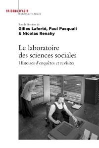 Le laboratoire des sciences sociales : Histoire d'enquêtes et revisites