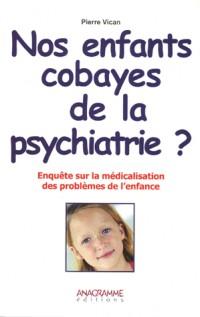 Nos enfants cobayes de la psychiatrie ?