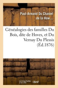 Genealogies des Familles du Bois  ed 1876