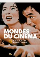 Mondes du cinéma 8 (dossier Pascal Bonitzer & Nagisa Oshima)