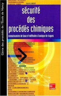 Sécurité des procédés chimiques : Connaissances de base et méthode d'analyse de risques
