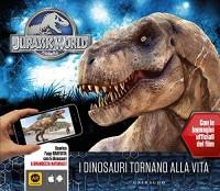 Jurassic world. I dinosauri tornano alla vita