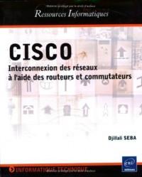 Cisco - Interconnexion de réseaux à l'aide de routeurs et de commutateurs