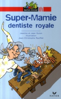 Super-Mamie, dentiste royale