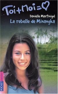 Toi+moi, tome 27 : Rebelle de Minangka