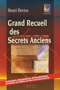 Grand recueil de secrets anciens : Bénédictions et prières destinées à la protection physique, psychique et matérielle