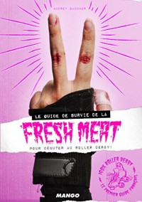 Le guide de survie de la fresh meat