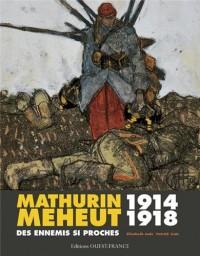 Mathurin Meheut 1914-1918 des Ennemis Si Proches
