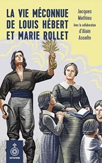 Vie Meconnue de Louis Hebert et Marie Rollet