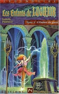 Les Enfants de Lugheir, tome 4 : L'ombre du passé