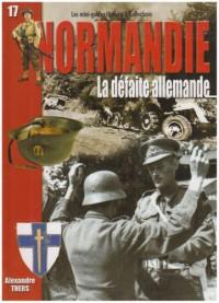 La bataille de Normandie: la défaite allemande: 1er-29 août 1944