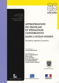 Appropriation du français et pédagogie convergente dans l'océan Indien : Interrogations, applications, propositions...