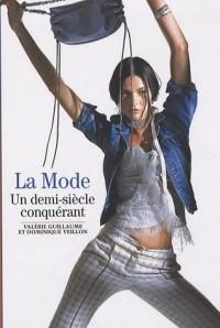 La mode : Un demi-siècle conquérant