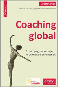 Coaching global - Volume 1: Accompagner les enjeux d'un monde en mutation.
