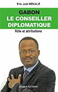 Gabon, le Conseiller diplomatique : Rôle et attributions
