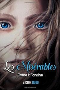 Les Miserables: Tome I: Fantine