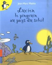Lucien le pingouin au pays du soleil