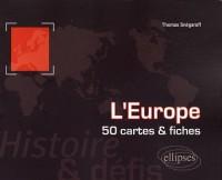 L'Europe : histoire et défis : 50 cartes et fiches