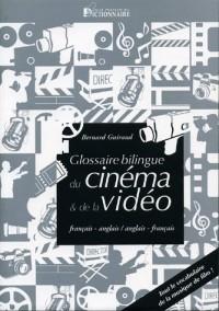 Le glossaire bilingue français-anglais/anglais-français du cinéma et de la vidéo